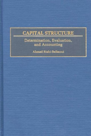 Capital Structure: Determination, Evaluation, and Accounting