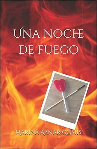 Una noche de fuego de Marina Aznar Gomis