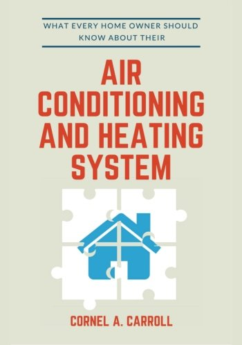 Read Online What Every Home Owner Should Know About Their Air Conditioning And Heating System pdf