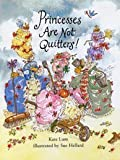 Princesses are Not Quitters by Kate Lum (2003-04-07)