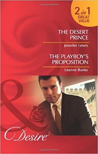 Book The Desert Prince. Jennifer Lewis. the Playboy's Proposition (Mills & Boon Desire)