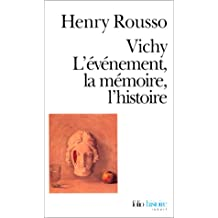 VICHY L'ÉVÈNEMENT LA MÉMOIRE L'HISTOIRE