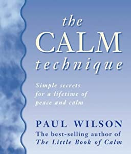 The Calm Technique Easy Way To Beat Stress Instantly Through Simple Meditation Methods