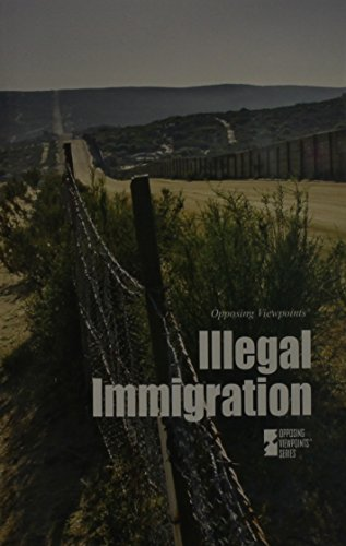 Illegal Immigration (Opposing Viewpoints)