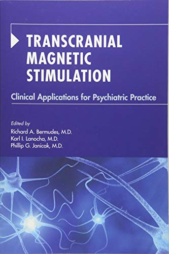 Transcranial Magnetic Stimulation: Clinical Applications for Psychiatric Practice