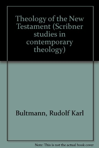 Theology of the New Testament (Scribner studies in contemporary theology)