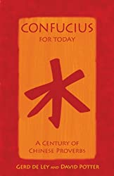 Confucius for Today: A Century of Chinese Proverbs