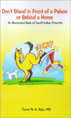 Read Online Don't Stand in Front of a Palace or Behind a Horse: An Illustrated Book of South Indian Proverbs ebook