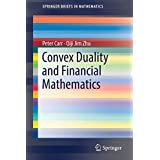 Convex Duality and Financial Mathematics (SpringerBriefs in Mathematics)