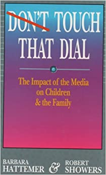 Don't Touch That Dial: The Impact of the Media on Children and the Family