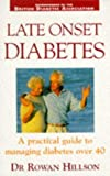 img - for Late Onset Diabetes: A Practical Guide to Managing Diabetes Over 40 book / textbook / text book