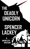 The Deadly Unicorn, Spencer Lackey, 1491293675
