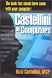 Castellini on Computers : The Book That Should Have Come with Your Computer!, Castellini, Rick, 0970540906