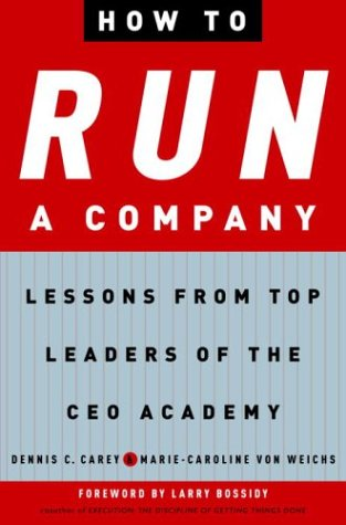 How to Run a Company: Lessons from Top Leaders of the CEO - Top Run