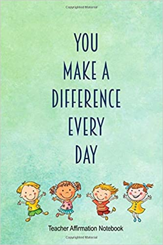You Make A Difference Every Day Teacher Affirmation Notebook Gift Ideas For Teachers Folio Dreams 9781718037694 Amazon Com Books