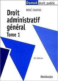 Droit administratif general tome 1 15e ed. par René Chapus