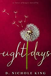 Eight Days: A Love Always Novella: 1.5 (Love Always Series Book 2)