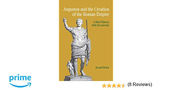 Amazon.com: Augustus And The Creation Of The Roman Empire: A Brief ...