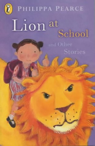 lion at school and other stories 感想 pearce philippa 読書メーター