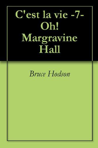 Cest la vie - 7 - Oh! Margravine Hall