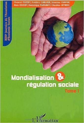 Livre Mondialisation & régulation sociale : XXIIIèmes Journées d'économie sociale, Grenoble, 11-12 septembre 2003, Tome 1 pdf epub