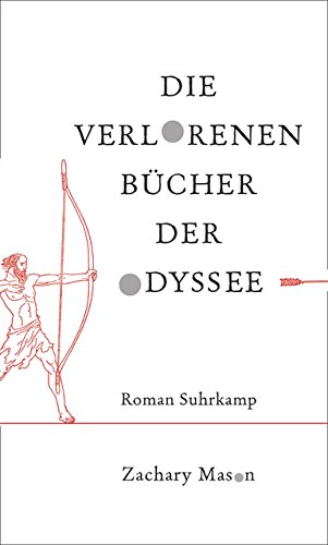 Die verlorenen Bücher der Odyssee: Roman