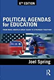 Political Agendas for Education (Sociocultural, Political, and Historical Studies in Education)