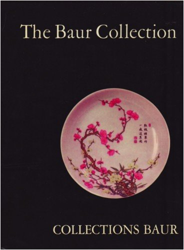 THE BAUR COLLECTION, GENEVA: CHINESE CERAMICS VOLUME FOUR (IV) - PAINTED AND POLYCHROME PORCELAINS OF THE CH'ING DYNASTY ()