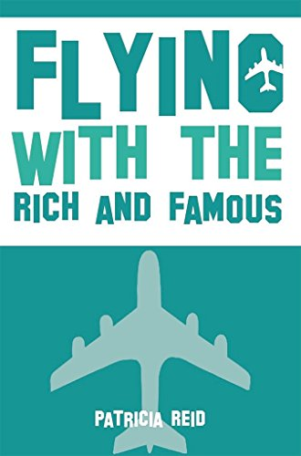 Flying with the Rich and Famous: True Stories from the Flight Attendant who flew with them]()