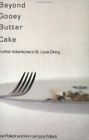 Beyond Gooey Butter Cake: Further Adventures in St. Louis Dining (Best Gooey Butter Cake St Louis)