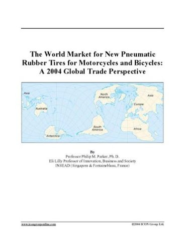 The World Market for New Pneumatic Rubber Tires for Motorcycles and Bicycles: A 2004 Global Trade Perspective