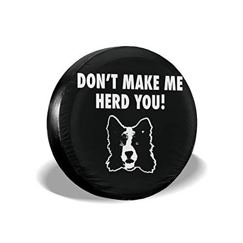 Love Taste Don't Make Me Herd You Border Collie Spare Tire Cover Polyester Waterproof Dust-Proof Universal Spare Wheel Tire Cover Fit for Jeep,Trailer, RV, SUV and Many Vehicle DIY