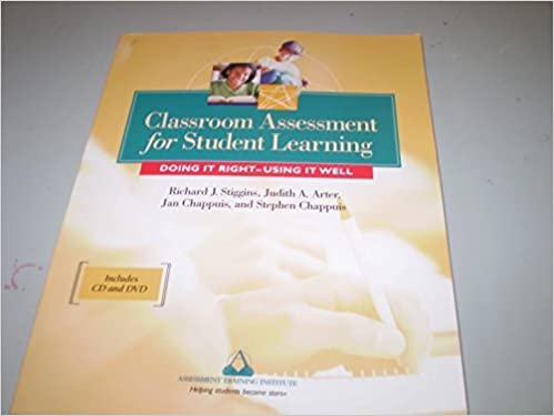 Classroom Assessment for Student Learning: Doing it Right - Using it Well by Richard J. Stiggins (2004-01-01)