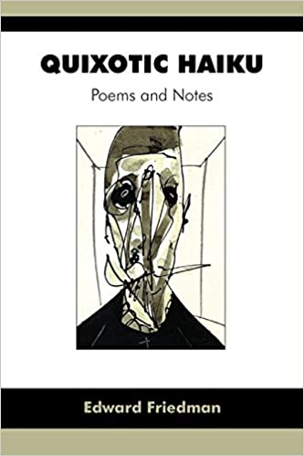 QUIXOTIC HAIKU: Poems and Notes