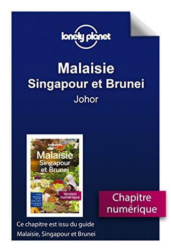 Malaisie, Singapour et Brunei - Johor (French Edition)