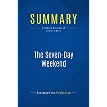 Summary: The Seven-Day Weekend: Review and Analysis of Semler's Book