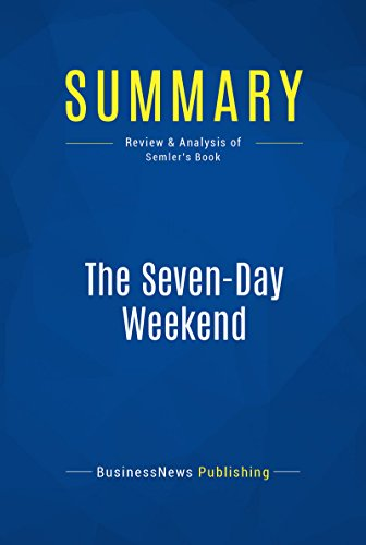 Summary: The Seven-Day Weekend: Review and Analysis of Semler's Book (English Edition)