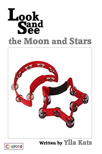 Look and See the Moon and Stars (Look and See Books Book 1)
