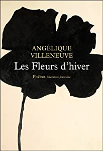 vignette de 'Les fleurs d'hiver (Angélique Villeneuve)'