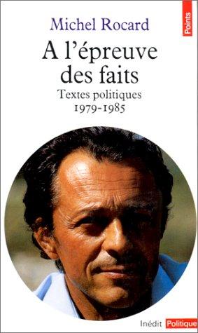 A l'épreuve des faits: Textes politiques(1979-1985)