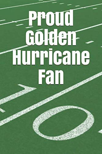 Proud Golden Hurricane Fan: A sports themed unofficial ncaa football journal for your everyday needs
