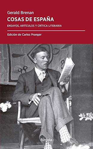 Cosas de España: Ensayos, artículos y crítica literaria: 37 Periplos: Amazon.es: Brenan (1894-1987), Gerald, Gerald Pranger, Carlos, Gerald Pranger, Carlos: Libros