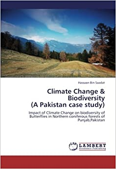 Climate Change and Biodiversity (A Pakistan case study): Impact of Climate Change on biodiversity of Butterflies in Northern coniferous forests of Punjab, Pakistan