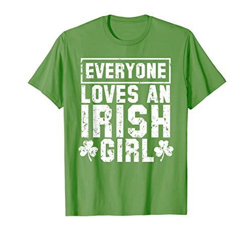 (Everyone Loves an Irish Girl T-shirt Funny Womens St Pattys)