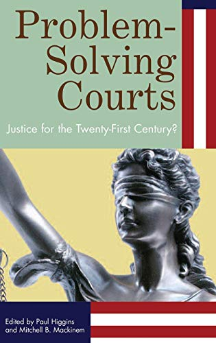Problem-Solving Courts: Justice for the Twenty-First Century?