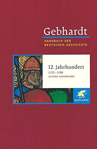 Handbuch Der Deutschen Geschichte In 24 Bänden. Bd.5  12. Jahrhundert  1125 1198
