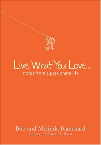 Books : Live What You Love: Notes from a Passionate Life