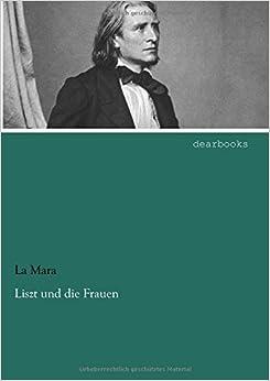 Liszt und die Frauen