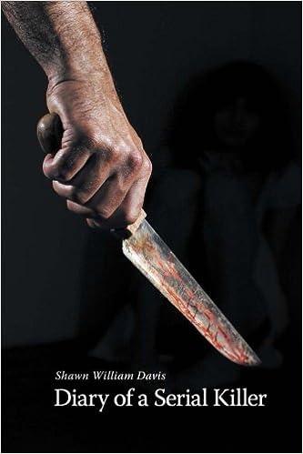 Diary Of A Serial Killer Serial Killer Series Book 1 By Shawn William Davis