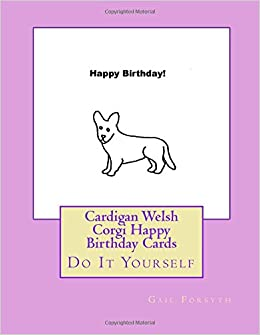 Cardigan welsh corgi happy birthday cards do it yourself gail turn on 1 click ordering for this browser m4hsunfo
